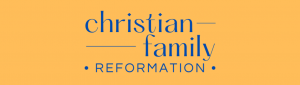 Christian Family Reformation